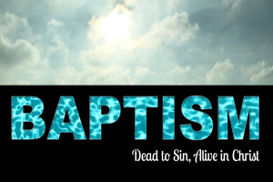 baptism - dead in sin and alive in Christ